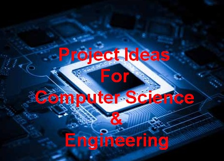 1000 Best Computer Science and Engineering (CSE) Project Topics