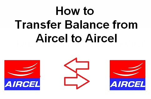 how to transfer balance from aircel to aircel