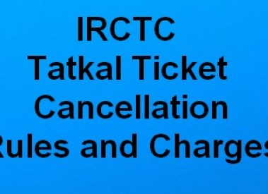 IRCTC Tatkal Ticket Cancellation Rules and Charges For Indian Railways