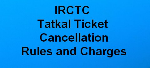 Irctc tatkal ticket cancellation rules and charges