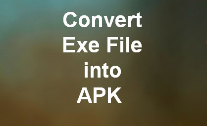 How to Convert Exe to APK File