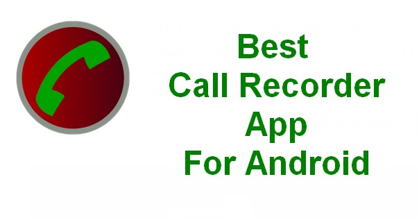 Top Best Call Recorder App for Android to Record your ...
