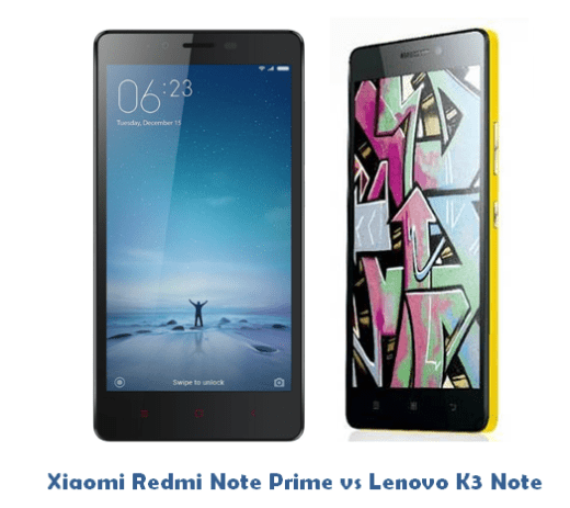 Xiaomi Redmi Note Prime Vs Lenovo K3 note Comparison