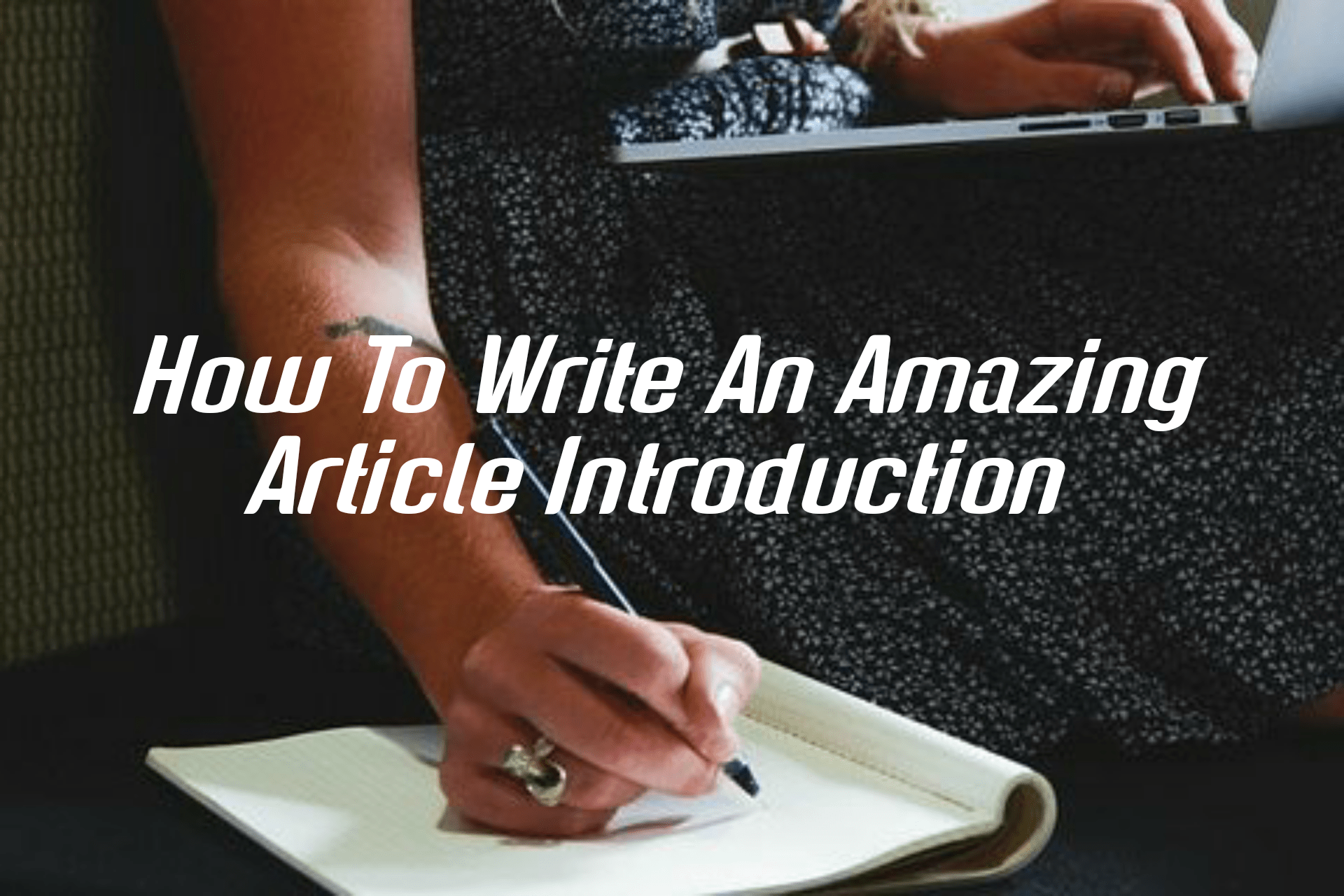 How to Write Attention-Grabbing Article Introductions