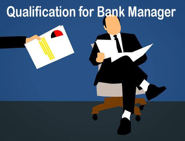 Qualification for Bank Manager