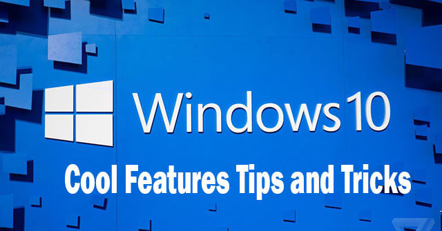 Windows 10 Cool Features