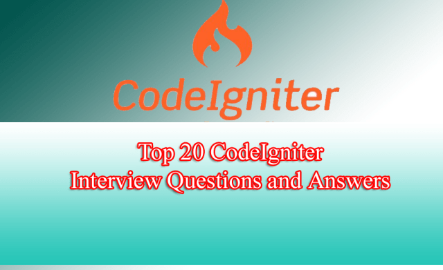Top 20 CodeIgniter Interview Questions and Answers