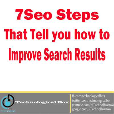 7 Seo steps that tell you how to improve search results