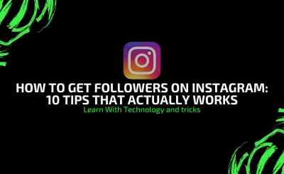 How to get followers on Instagram 10 Tips that actually works