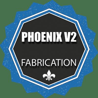 FABRICATION - PHOENIX V2 - Enabling The Future