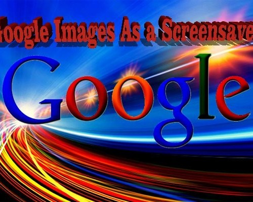 How to Set Google Images As a Screensaver on Any Browser