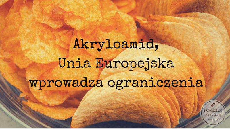 Akryloamid - Unia Europejska wprowadza ustawę ograniczającą jego zawartość