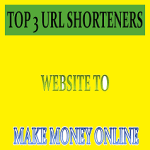 Top 3 Highest Paying URL Shortener To Earn Money Online By Shortening  Link