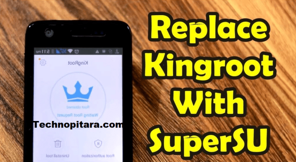 How to Replace Kingroot with Supersu in Android