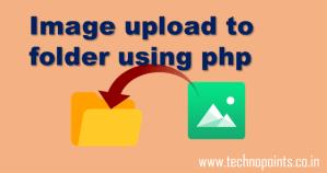 image upload to folder using php