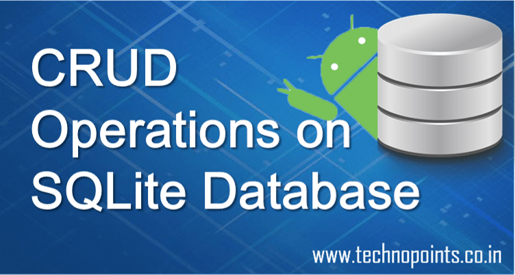 CRUD Operations on SQLite database in android