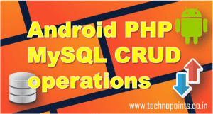 Android PHP MySQL CRUD operations