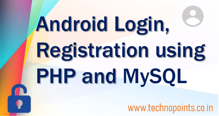 Android Login Registration using PHP and MySQL