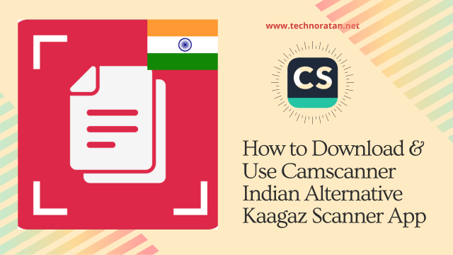 How to Download & Use Camscanner Indian Alternative Kaagaz Scanner App
