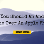 Choose an Android Phone Over an Apple Phone