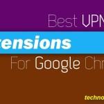 5 Best VPN Extension For Google Chrome: Improve Your Security & Unblock Sites