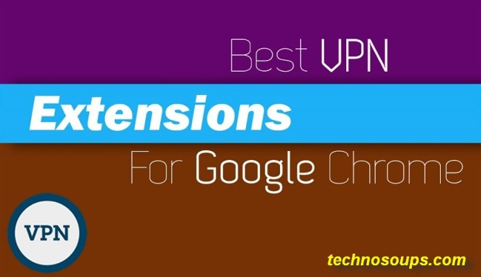 5 Best VPN Extension For Google Chrome: Improve Your Security
