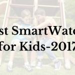 Best SmartWatch for Kids 2017 : 5 Best Wearable for your children