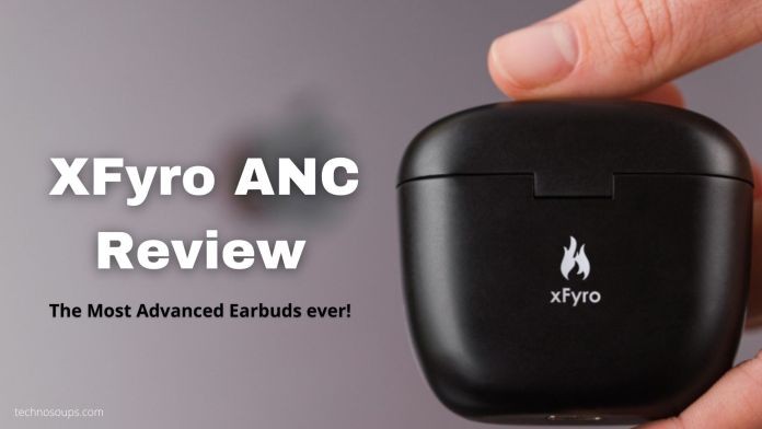 Xfyro ANC Wireless Earbuds Review