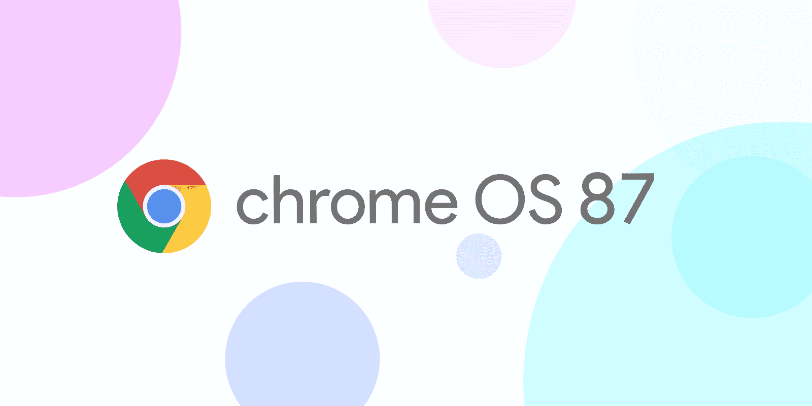 Chrome OS 87 rollout begins in a phased manner