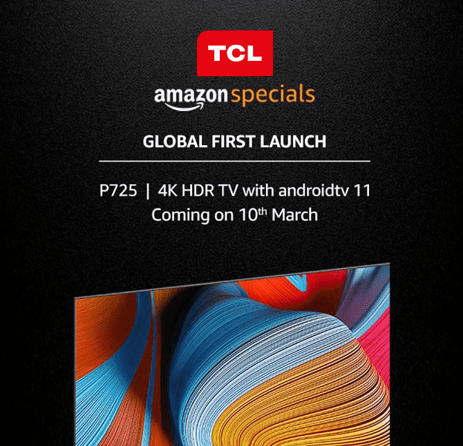 TCL P725 - India's first Android 11 TV - 1_TechnoSports.co.in