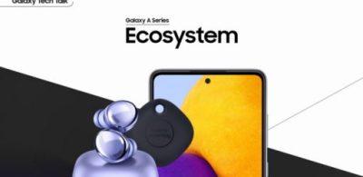 【Galaxy A52/A72技術講座】無遠弗屆的生態圈使連結更緊密