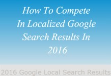 How To Compete In Localized Google Search Results In 2016