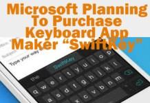 "Microsoft Planning To Purchase Keyboard App Maker ""SwiftKey"""