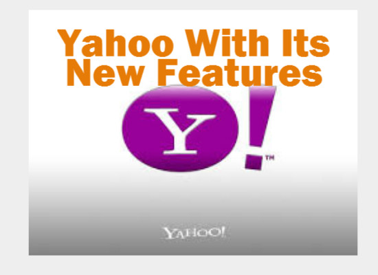 Yahoo With Its New Features