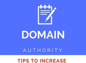 Tips to Increase the Domain Authority of the Website