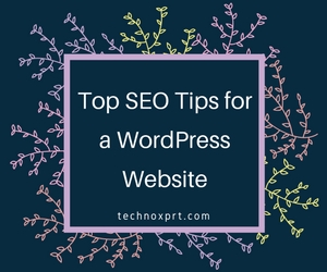 Top SEO Tips for a WordPress Website
