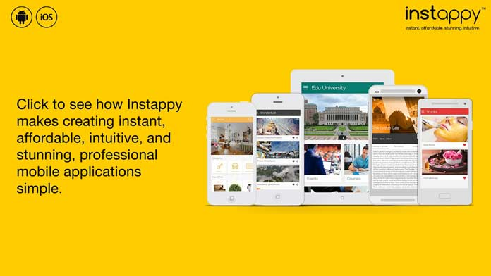 Instappy.com is a built for success cloud based DIY platform which makes it simple for everyone to create instant, affordable, intuitive, and stunning, professional mobile applications with Unlimited customization, unlimited updates, and no coding skills needed to get your business online on mobile.