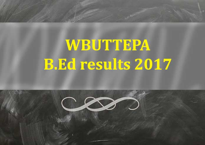WBUTTEPA, West Bengal University of Teacher's Training, Education Planning and Administration, West Bengal University, WBUTTEPA B.Ed results 2017, B.Ed, Education