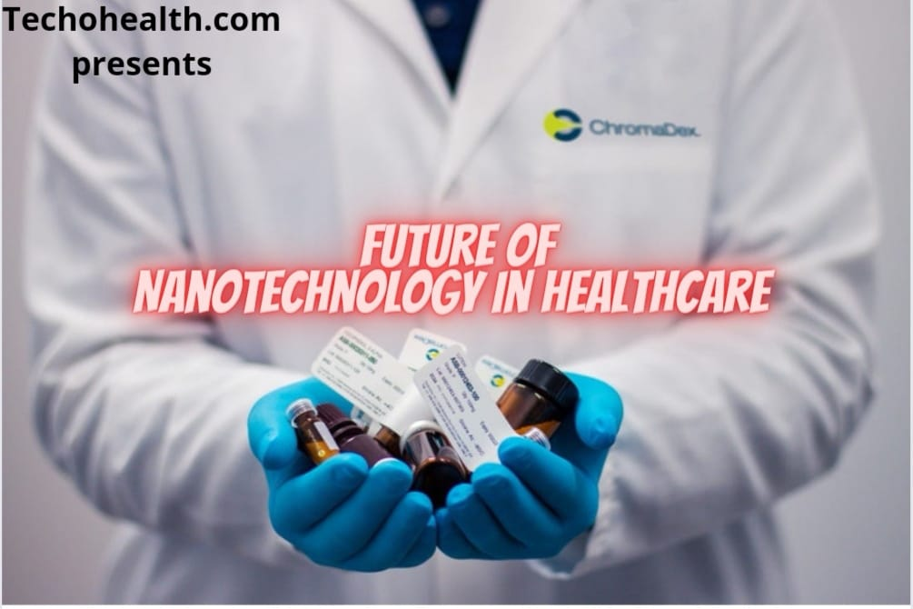 Future of NanoTechnology in Healthcare