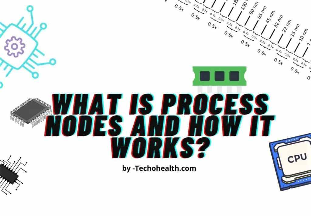 What is Process Nodes and How it works?