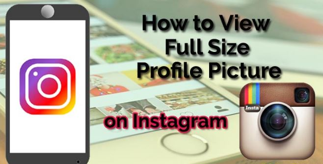 How To View Someone's Instagram Profile Picture In Full Size