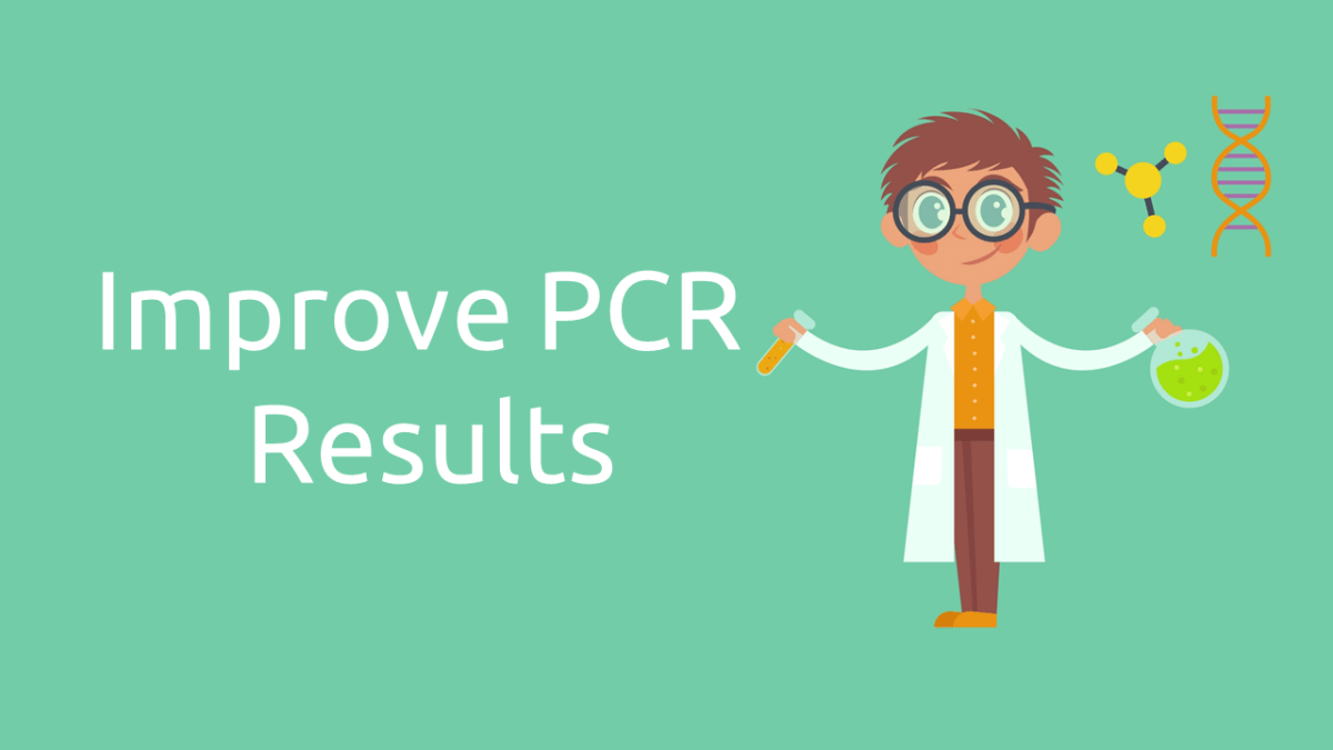 How to Get Better PCR Results (6 Pro Tips)