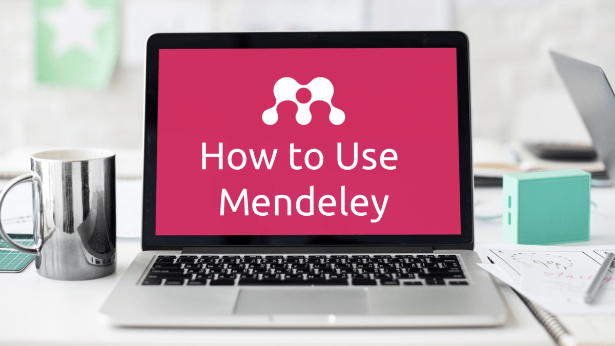 How to Use Mendeley [Researcher's Guide 2018]