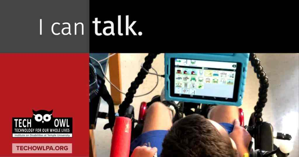 """Photo with words """"I can talk"""" and a person using a tablet to communicate."""