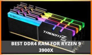 BEST DDR4 RAM FOR RYZEN 9 3900X