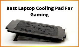 Best Laptop Cooling Pad For Gaming