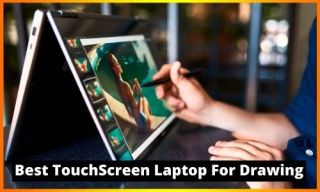 Best Touch Screen Laptop For Drawing