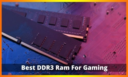 Best DDR3 Ram For Gaming