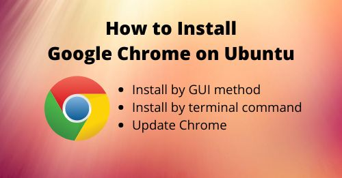 How to Install Google Chrome on Ubuntu