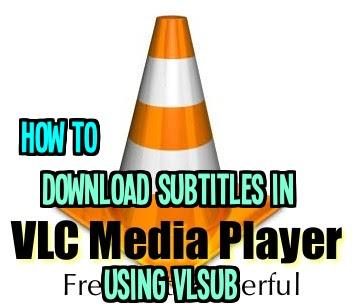 Download Subtitles in VLC Media Player using VLsub